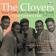 Your Cash Ain't Nothin' But Trash.The Greatest Hits Of The Clovers 1951-55-0
