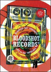 Bloodied But Unbowed: Bloodshot Records - Life in the Trenches-0
