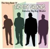 The Very Best Of City Shakers featuring Big Boy Bloater-0
