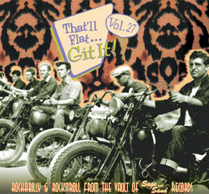 That`ll Flat Git It Vol 27 - Rockabilly & Rock 'n' Roll From The Vault Of Sage & Sand Records-0