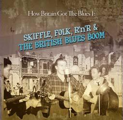 How Britain Got The Blues 1: Skiffle, Folk, R´n`R & The British Blues Boom 2CD-0