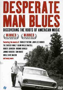 Deperate Man Blues: Discovering the Roots of American Music-0