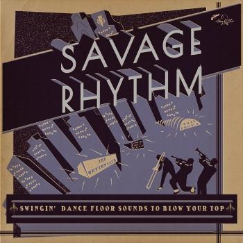 Savage Rhythm - Swingin` Dance Floor Sounds To Blow Your Top 2LP-0
