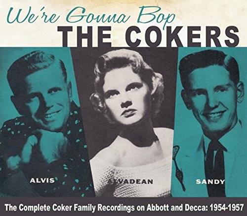 We`re Gonna Bop-The Complete Coker Family Recordings 1954-1957-0