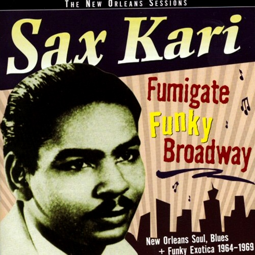 Sax Kari: Fumigate Funky Broadway-0