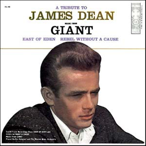 A Tribute To James Dean. Music From Giant, East Of Eden, Rebel Without A Cause -0