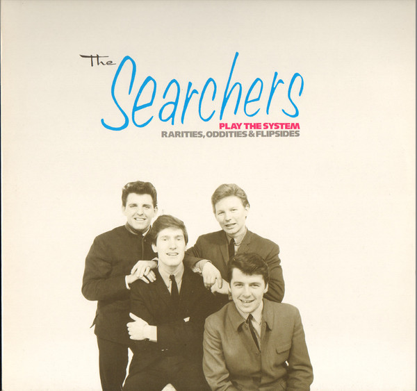 The Searchers Play The System - Rarities, Oddities & Flipsides-0