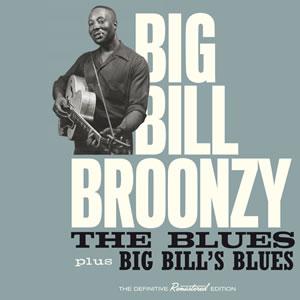 The Blues + Big Bill's Blues-0
