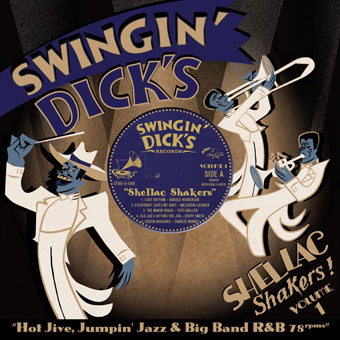Swingin' Dick's Shellac Shakers Vol. 1 - Hot Jive, Jumpin'Jazz & Big Band R&B 78's-0