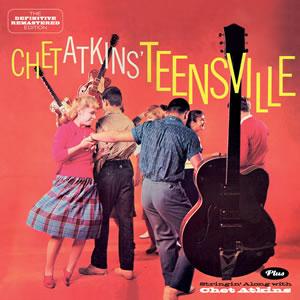 Teensville + Stringin' Along with Chet Atkins + 6 bonus tracks-0