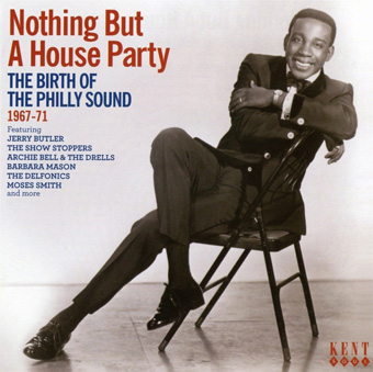 Nothing But A House Party: The Birth Of The Philly Sound 1967-71 -0