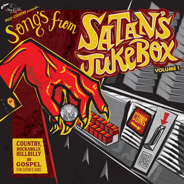 "Songs From Satan's Jukebox – Vol. 1 ""Country, Rockabilly, Hillbilly & Gospel For Satan's Sake""-0"