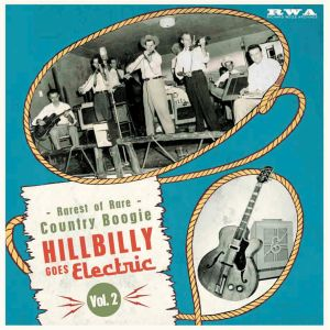 Hillbilly Goes Electric – Rarest Of Rare Country Boogie Vol. 2-0