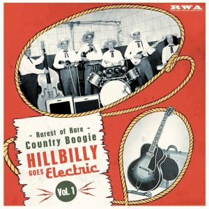 Hillbilly Goes Electric – Rarest Of Rare Country Boogie Vol. 1 -0