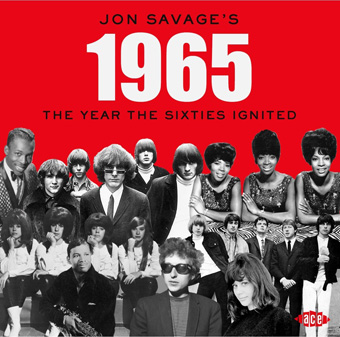 Jon Savage's 1965 - The Year The Sixties Ignited-0