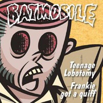 Teenage Lobotomy (The Ramones) / Frankie Got A Quiff (Crazy Cavan) (RSD, Ltd)-0