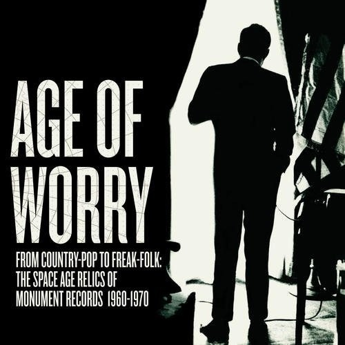 Age Of Worry From Country-Pop To Freak-Folk: The Space Age Relics Of Monument Records 1960-1970-0