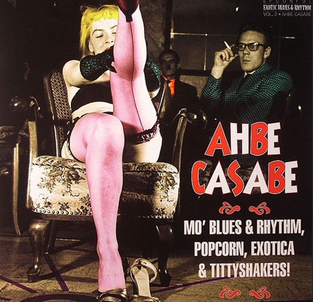 Ahbe Casabe - Exotic Blues & Rhythm Vol. 2-0