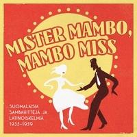Mister Mambo, Mambo Miss – Suomalaisia sambahittejä ja latinoiskelmiä 1935-1959-0