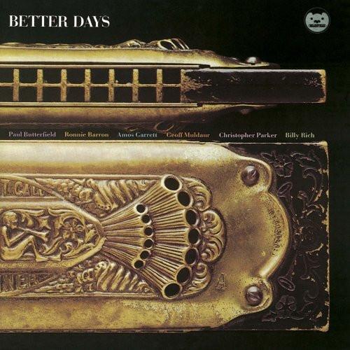 Paul Butterfield`s Better Days -0