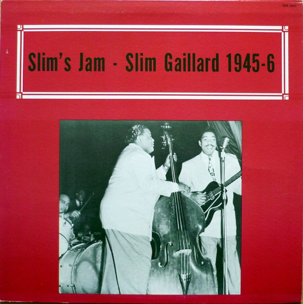 Slim's Jam - Slim Gaillard 1945-6 -0