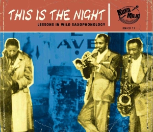 This Is The Night - Lessons In Wild Saxophonology (#17)-0