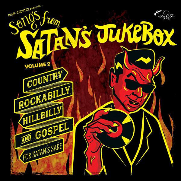 "Songs From Satan's Jukebox – Vol. 2 ""Country, Rockabilly, Hillbilly & Gospel For Satan's Sake""-0"