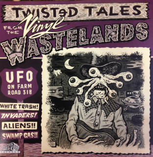 Twisted Tales From The Vinyl Wastelands Volume 1 - Ufo On Farm Road 318-0