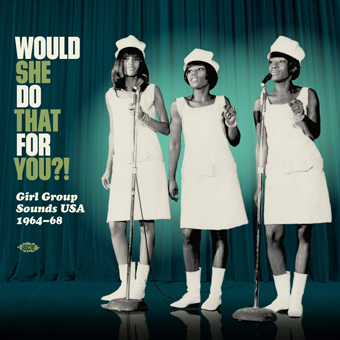 Would She Do That For You?! Girl Group Sounds USA 1964-68-0