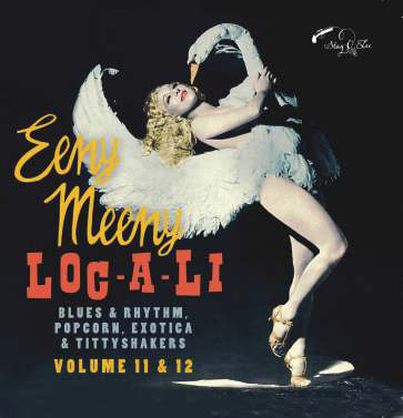 Exotic Blues & Rhythm – Vol. 11+12/Eeny Meeny & Loc-A-Li-0