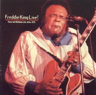 Freddie King Live! Texas & Oklahoma Club Date 1975-0