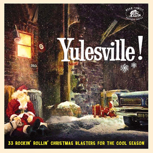 Yulesville! 33 Rockin` Rollin` Christmas Blasters From The Cool Season-0