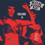 Hoochie Koo Volume 2-0
