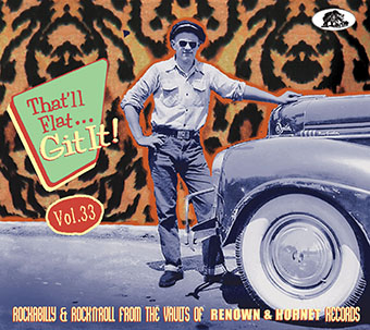 That'll Flat Git It! Vol. 33 - Rockabilly And Rock 'n' Roll From The Vaults Of Renown & Hornet Records-0
