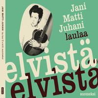 Jani Matti Juhani laulaa Elvistä suomeksi-71346