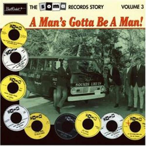Soma Records Story Vol. 3 - A Man`s Gotta Be A Man! -0