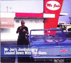 Mr Joe's Jambalaya & Loaded Down With The Blues (2CD)-0