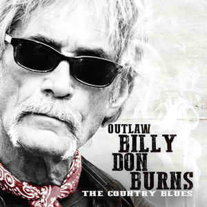 Outlaw Billy Don Burns: The Country Blues-0