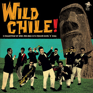 Wild Chile! A Collector Of Rare And Wild 60's Chilean Rock & Roll-0