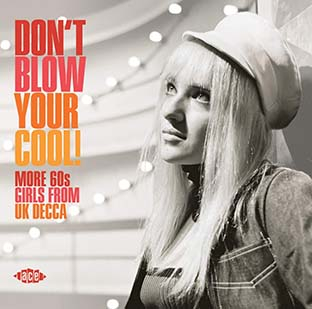 Don't Blow Your Cool! More 60s Girls From UK Decca-0
