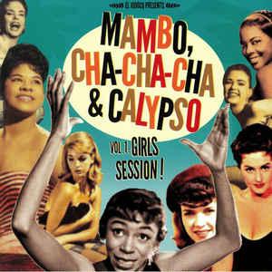 Mambo Cha Cha Cha & Calypso Vol 1: Girls Session! LP + CD-0