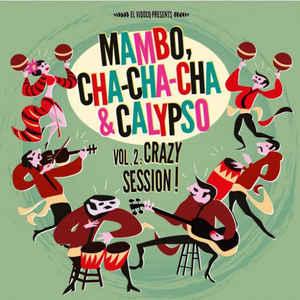 Mambo Cha Cha Cha & Calypso Vol 2: Crazy Session! LP + CD-0