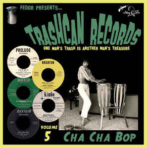 Trashcan Records: Vol. 5 - Cha Cha Bop-0