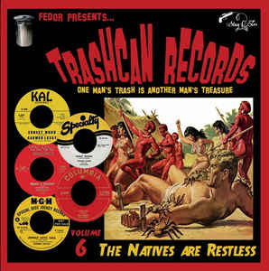 Trashcan Records: Vol. 6 - The Natives Are Restless-0