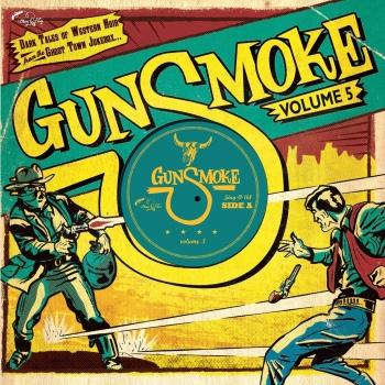 Gunsmoke - Vol. 5 / Dark Tales Of Western Noir From A Ghost Town Jukebox-0