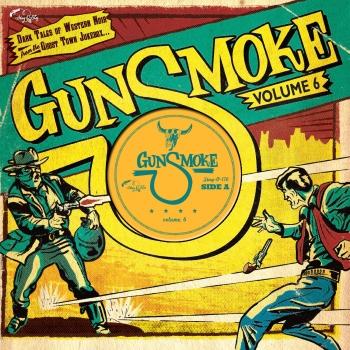 Gunsmoke - Vol. 6 / Dark Tales Of Western Noir From A Ghost Town Jukebox-0
