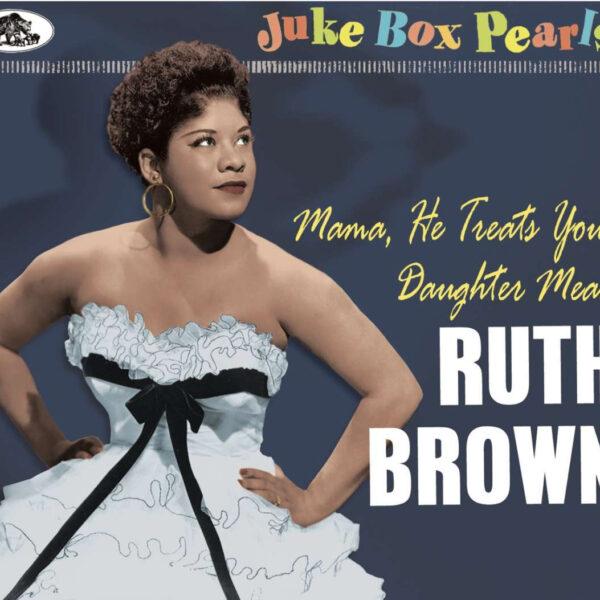 Mama, He Treats Your Daughter Mean - Juke Box Pearls-0