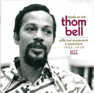 Ready Or Not (Thom Bell Philly Soul Arrangements & Productions 1965-1978)-0