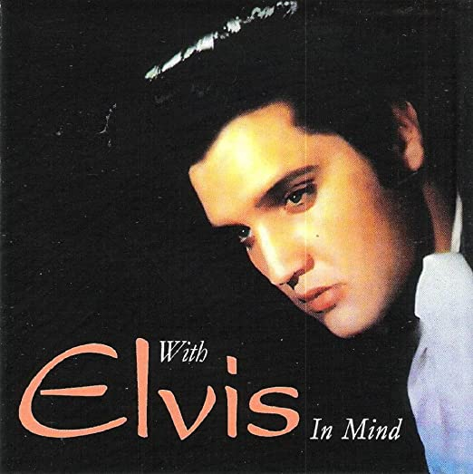 With Elvis In Mind - A True Dedication-74132