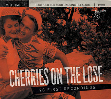Cherries On The Lose Volume 3 : 28 First Recordings-0
